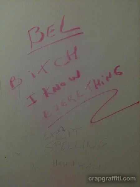 bel-bitch-i-know-everething-execpt-spelling-ha-ha-ha-ha-_1349965011